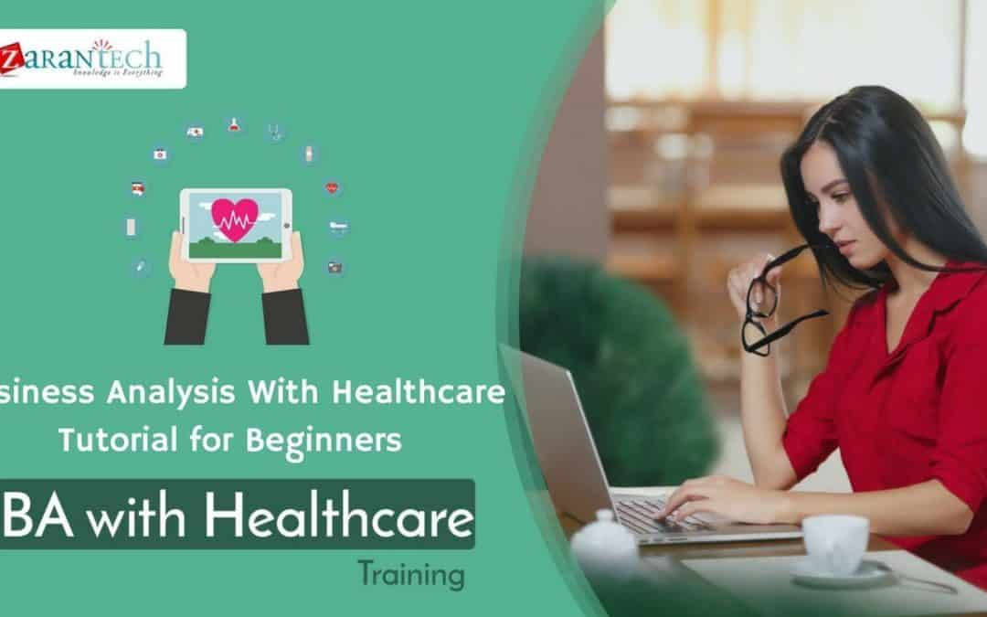 Business Analysis With Healthcare Tutorial for Beginners | Learn BA with Healthcare online