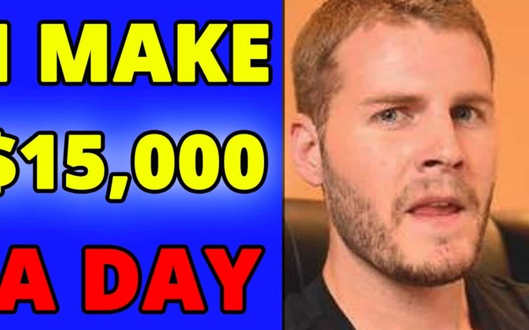 How I Make $15,000 Every Day – Online From Home Business