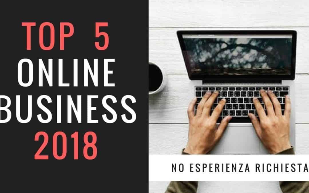 Top 5 Business online che puoi iniziare senza esperienza, direttamente da casa tua!