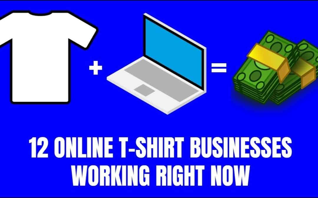 12 Online T-Shirt Business Ideas for 2019