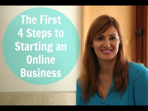 The First 4 Steps to Starting an Online Business